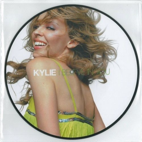 KYLIE MINOGUE I Believe In You Vinyl Record 12 Inch Parlophone 2004 Picture Disc